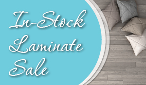 In-stock Laminate On Sale this month - stop by today!